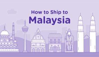 International Shipping to Malaysia: A Guide for eCommerce Merchants