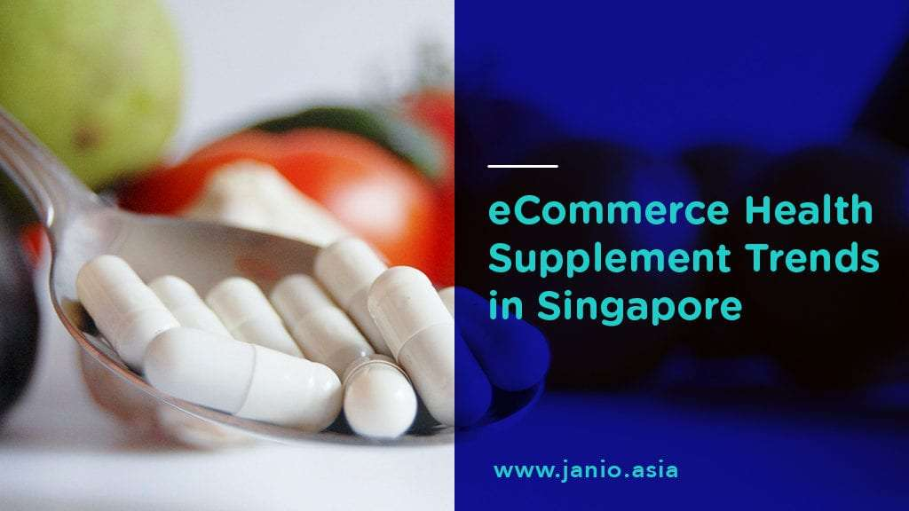 eCommerce Health Supplements Trends in Singapore