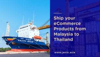 Shipping from Malaysia to Thailand: An eCommerce Guide