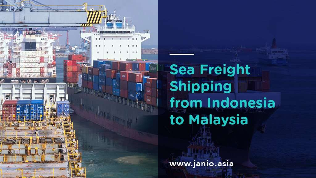 Shipping with Sea Freight from Indonesia to Malaysia