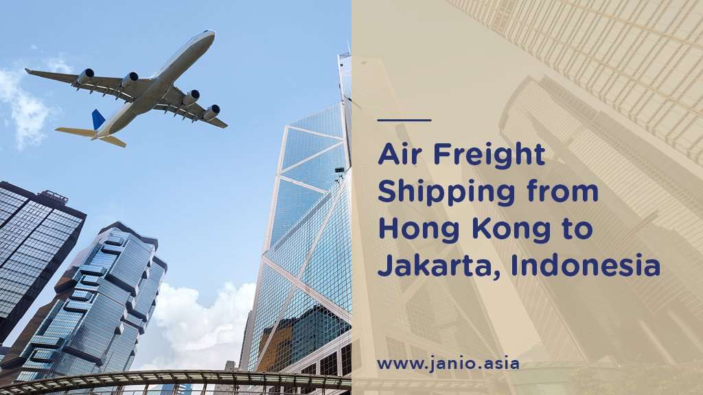 Air Freight from Hong Kong to Indonesia - Janio Key Visual