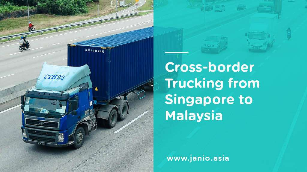 Cross-border Trucking from Singapore to Malaysia