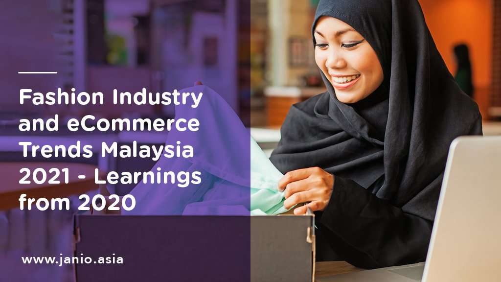 Fashion Industry and Fashion eCommerce Trends in Malaysia 2021: Learnings from 2020