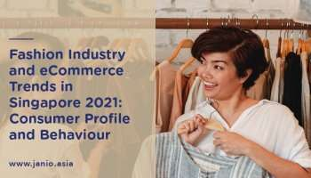 Fashion Industry Trends and eCommerce Trends in Singapore 2021: Consumer Profile and Behaviour